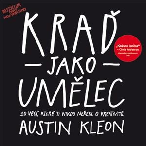 Austin Kleon - Kraď jako umělec