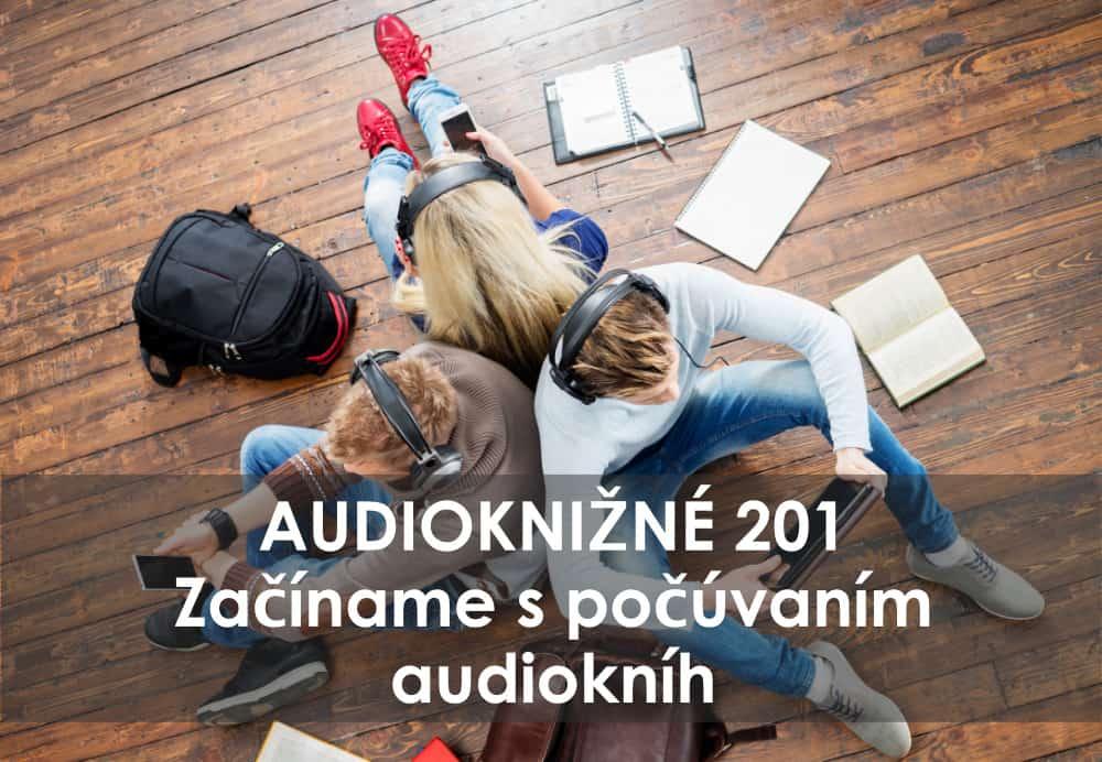 Audioknižné 201 – začíname s počúvaním audiokníh